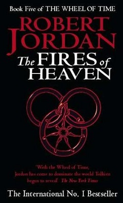 the fires of heaven (the wheel of time #5)